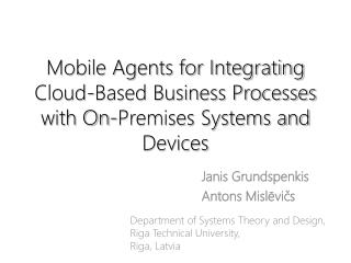 Mobile Agents for Integrating Cloud-Based Business Processes with On-Premises Systems and Devices