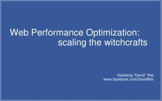 Web Performance Optimization:   scaling the witchcrafts
