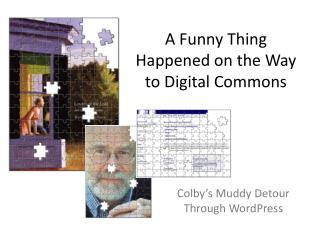 A Funny Thing Happened on the Way to Digital Commons