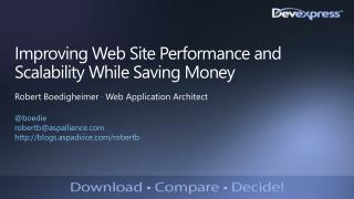 Improving Web Site Performance and Scalability While Saving Money