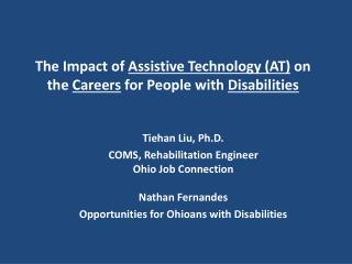The Impact of  Assistive  Technology (AT) on the  Careers  for People with  Disabilities