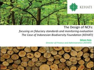 The Design of NCFs: focusing on fiduciary standards and monitoring evaluation The Case of Indonesian Biodiversity Found