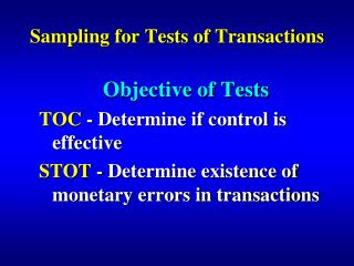 Sampling for Tests of Transactions
