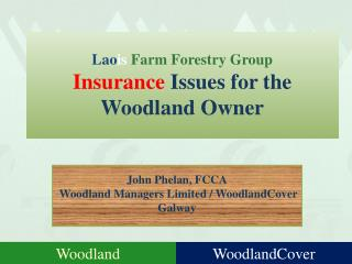 Lao is Farm Forestry Group Insurance  Issues for the Woodland Owner
