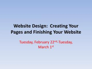 Website Design:  Creating Your Pages and Finishing Your Website