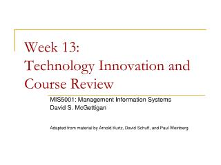 Week  13:  Technology Innovation and Course  Review
