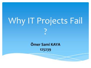 Why IT Projects Fail  ?