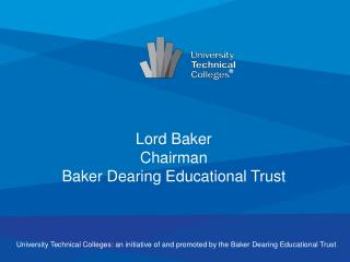 University Technical Colleges: an initiative of and promoted by the Baker  Dearing Educational Trust