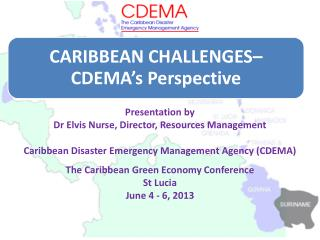 Presentation by  Dr Elvis Nurse, Director, Resources Management Caribbean Disaster Emergency Management Agency (CDEMA)