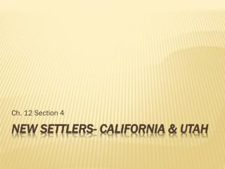 New Settlers- California & Utah