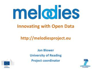 Innovating with Open Data http://melodiesproject.eu