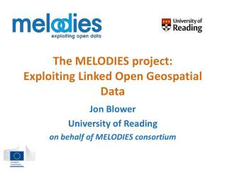 The MELODIES project: Exploiting Linked Open Geospatial Data