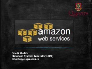 Shadi Khalifa Database Systems Laboratory (DSL) khalifa@cs.queensu.ca