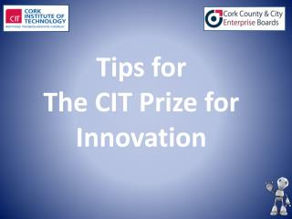 Tips for  The CIT Prize for Innovation