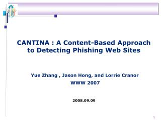 CANTINA : A Content-Based Approach to Detecting Phishing Web Sites