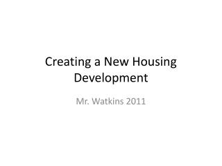 Creating a New Housing Development