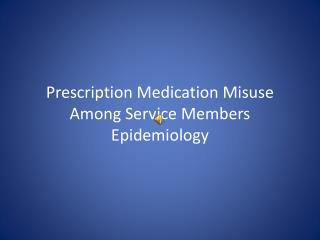 Prescription Medication Misuse Among Service Members Epidemiology