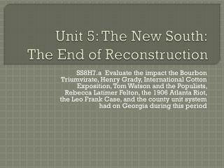 Unit 5: The New South: The End of Reconstruction