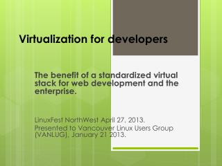 Virtualization for developers