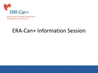 ERA-Can+ Information Session