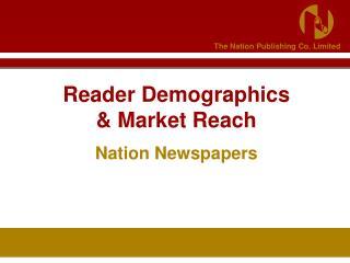 Reader Demographics   Market Reach