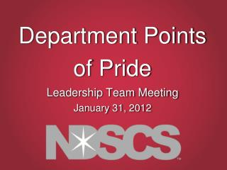 Department Points of Pride Leadership Team Meeting January 31, 2012