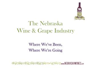 The Nebraska  Wine & Grape Industry