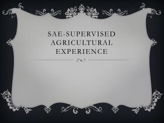 SAE-Supervised agricultural experience
