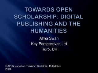 Towards open scholarship: digital publishing and the humanities