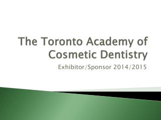 The Toronto Academy of Cosmetic Dentistry