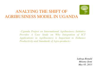 ANALYING THE SHIFT OF AGRIBUSINESS MODEL IN UGANDA