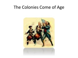 The Colonies Come of Age