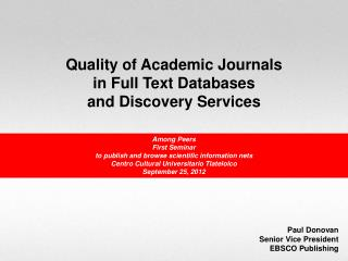 Quality of Academic Journals in Full Text Databases and Discovery Services