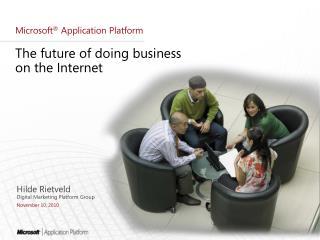 Microsoft ®  Application Platform