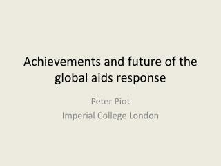 Achievements and future of the global aids response