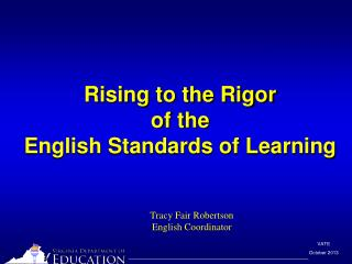 Rising to the Rigor  of the  English Standards of Learning