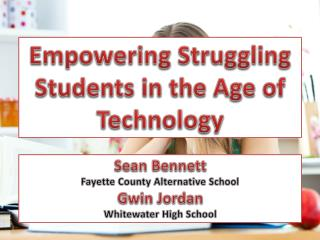 Empowering Struggling Students in the Age of Technology