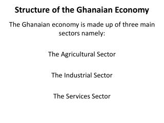 Structure of the Ghanaian Economy
