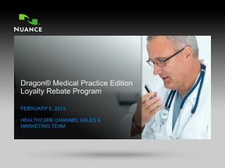 Dragon® Medical Practice Edition  Loyalty Rebate Program