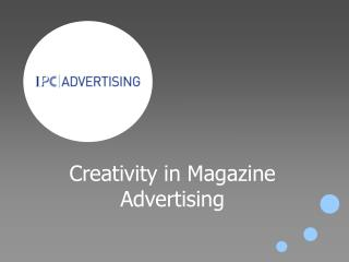 Creativity in Magazine Advertising