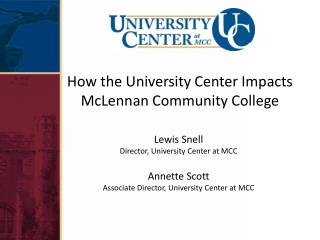 How the University Center Impacts  McLennan Community College