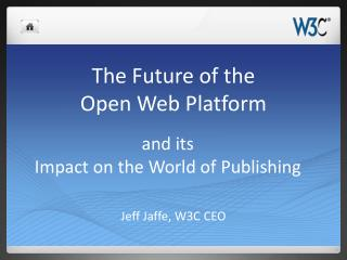 The Future of the Open Web Platform