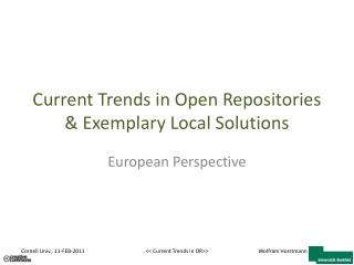 Current Trends in Open Repositories & Exemplary Local Solutions
