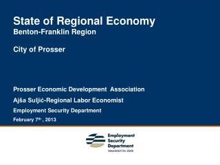 State of Regional Economy Benton-Franklin Region City of Prosser