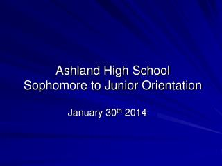 Ashland High School Sophomore to Junior Orientation