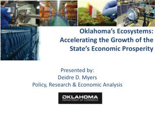 Presented by: Deidre D. Myers Policy, Research & Economic Analysis