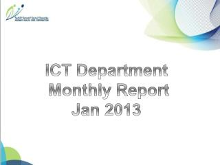 ICT Department  Monthly Report Jan 2013