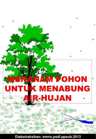 MENANAM POHON UNTUK MENABUNG AIR-HUJAN