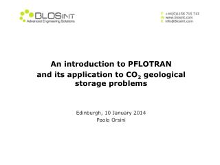 An introduction to PFLOTRAN and its application to CO 2  geological storage problems  Edinburgh, 10 January 2014 Paolo