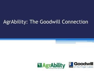 AgrAbility : The Goodwill Connection